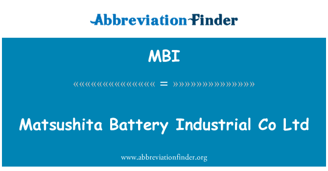 MBI: Matsushita Battery Industrial Co Ltd