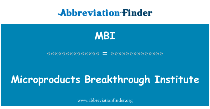 MBI: Microproducts Breakthrough Institute
