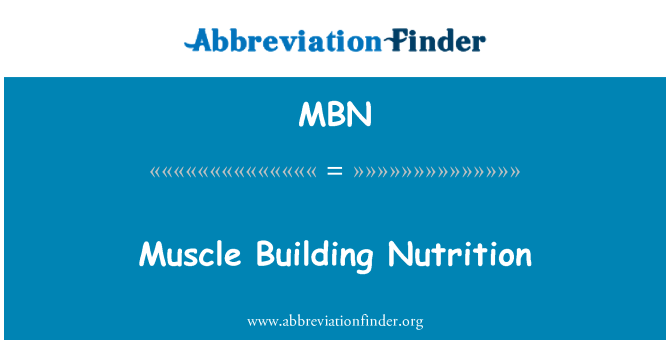 MBN: Muscle Building Nutrition