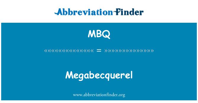 MBQ: Megabecquerel