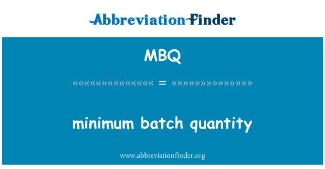 MBQ: minimum batch quantity