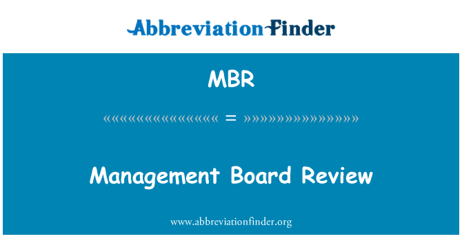 MBR: Management Board Review