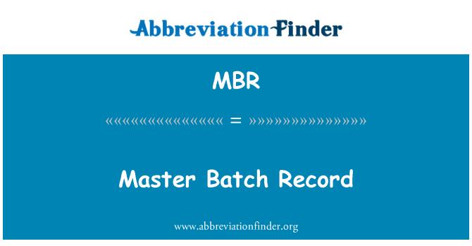 MBR: Master Batch Record