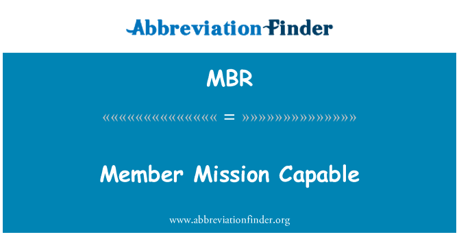 MBR: Member Mission Capable