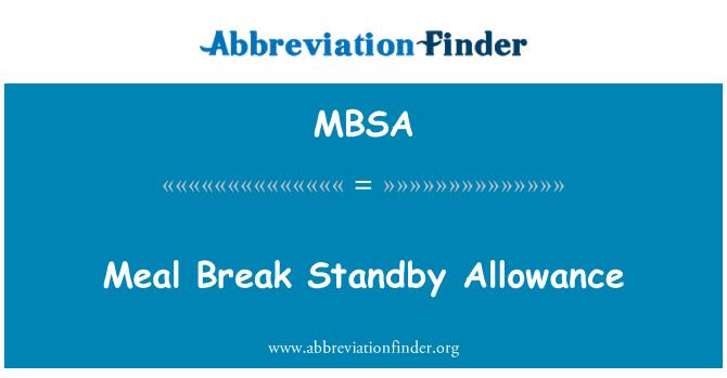 MBSA: Meal Break Standby Allowance