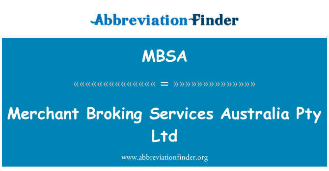 MBSA: Merchant Broking Services Australia Pty Ltd