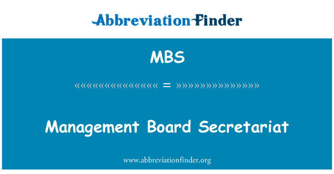 MBS: Management Board Secretariat