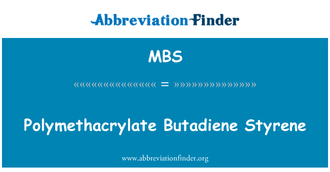 MBS: Polymethacrylate Butadiene Styrene