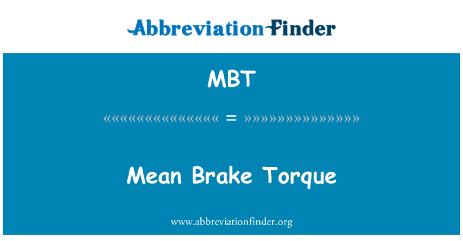 MBT: Mean Brake Torque