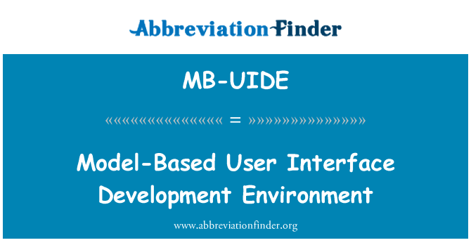 MB-UIDE: Model-Based User Interface Development Environment
