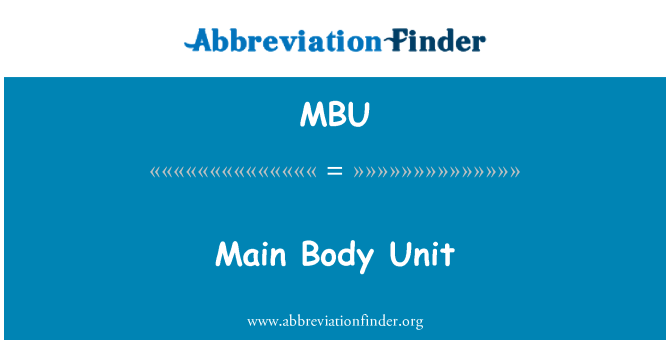 MBU: Main Body Unit