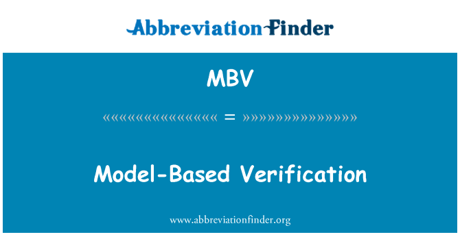 MBV: Model-Based Verification
