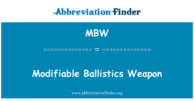 MBW: Modifiable Ballistics Weapon