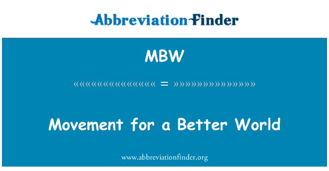 MBW: Movement for a Better World