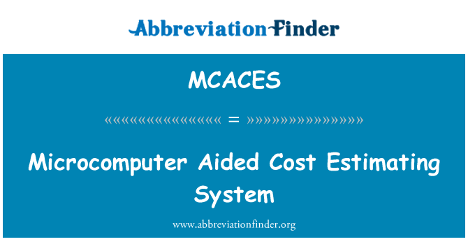 MCACES: Microcomputer Aided Cost Estimating System