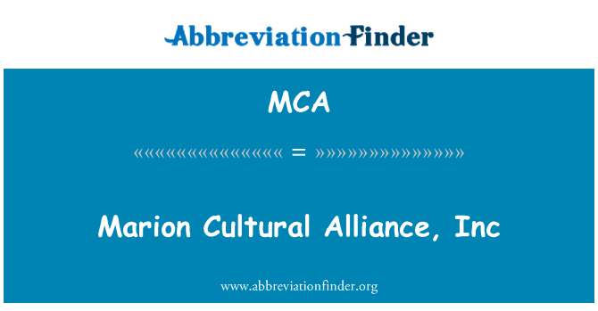 MCA: Marion Cultural Alliance, Inc