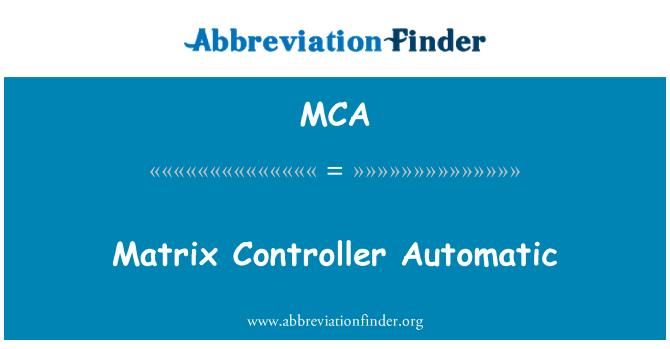 MCA: Matrix Controller Automatic
