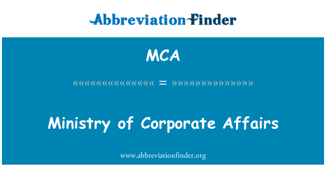MCA: Ministry of Corporate Affairs