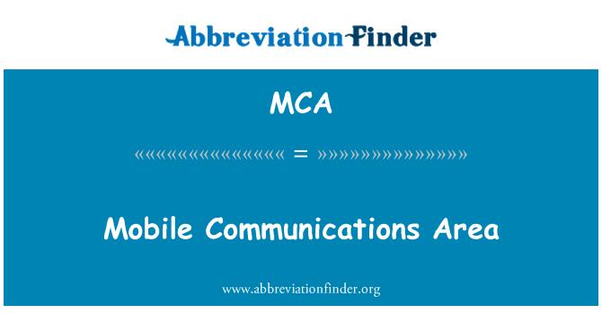 MCA: Mobile Communications Area