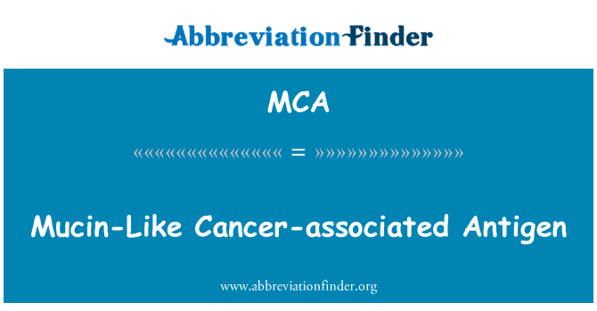MCA: Mucin-Like Cancer-associated Antigen