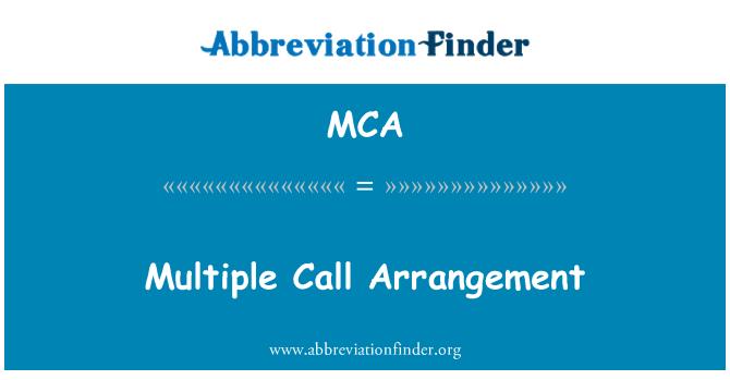 MCA: Multiple Call Arrangement