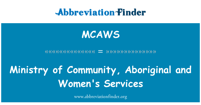 MCAWS: Ministry of Community, Aboriginal and Women's Services