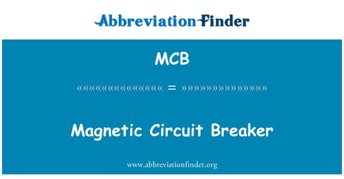 MCB: Magnetic Circuit Breaker