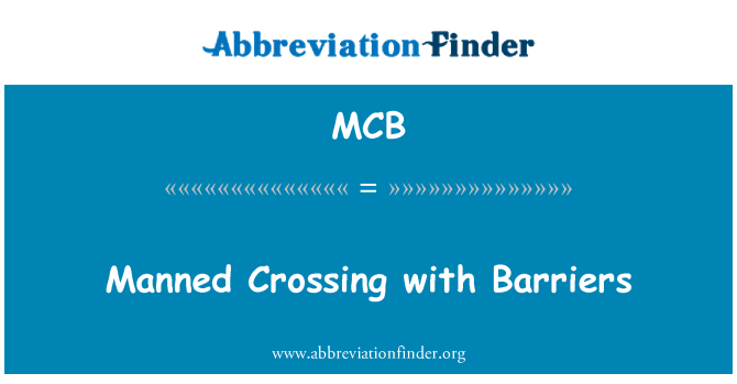 MCB: Manned Crossing with Barriers