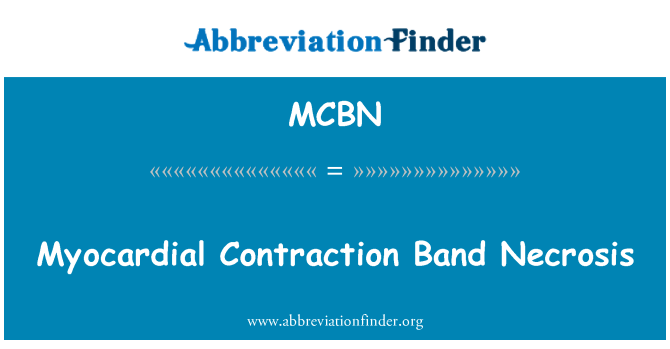 MCBN: Myocardial Contraction Band Necrosis
