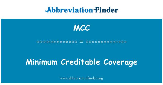 MCC: Minimum Creditable Coverage