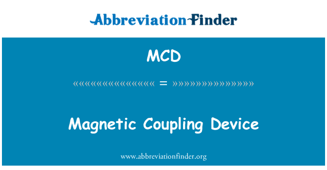 MCD: Magnetic Coupling Device