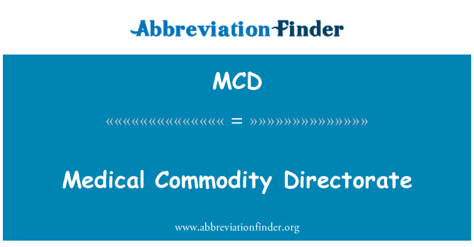 MCD: Medical Commodity Directorate