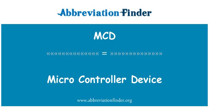 MCD: Micro Controller Device