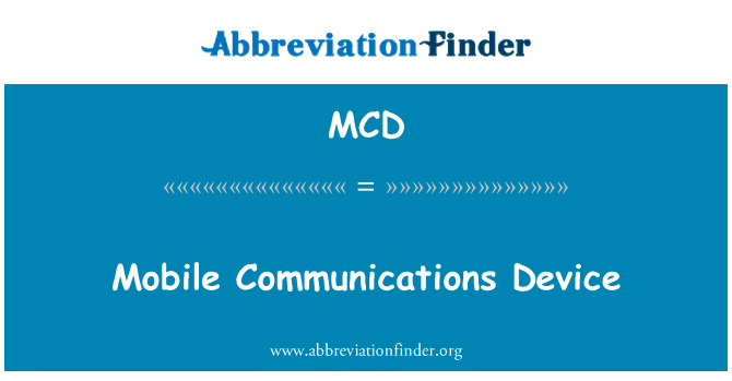 MCD: Mobile Communications Device