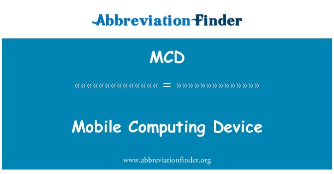 MCD: Mobile Computing Device