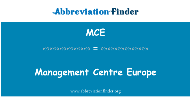 MCE: Management Centre Europe