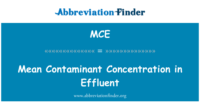 MCE: Mean Contaminant Concentration in Effluent