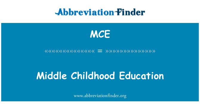 MCE: Middle Childhood Education