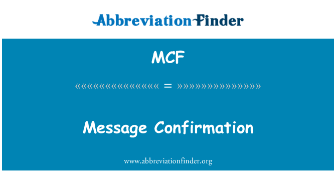 MCF: Message Confirmation
