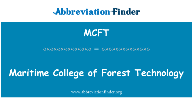 MCFT: Maritime College of Forest Technology