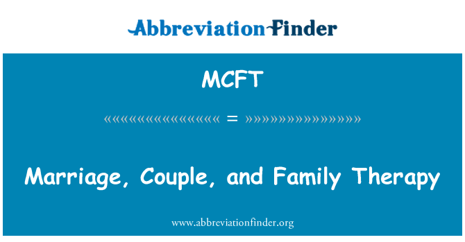 MCFT: Marriage, Couple, and Family Therapy