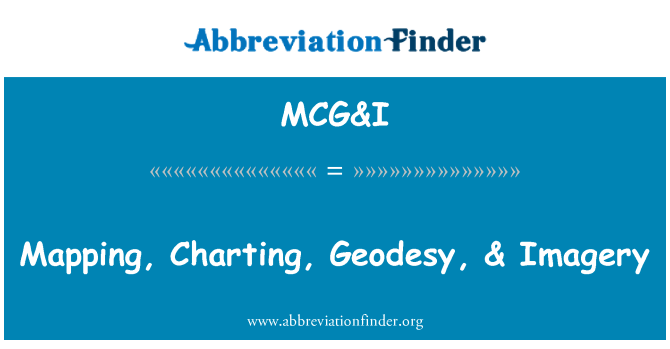 MCG&I: Mapping, Charting, Geodesy, & Imagery