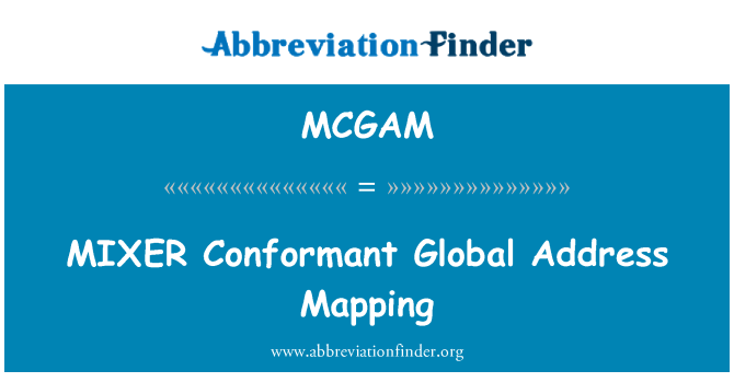 MCGAM: MIXER Conformant Global Address Mapping