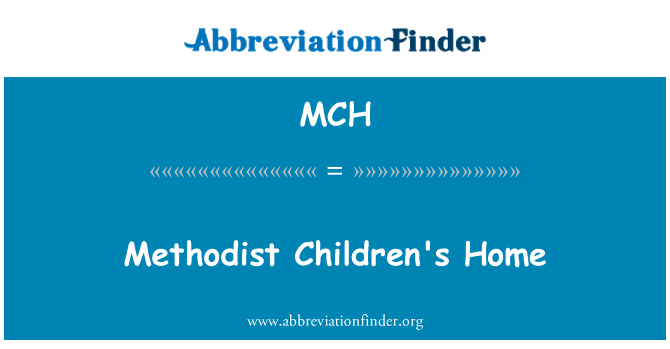 MCH: Methodist Children's Home