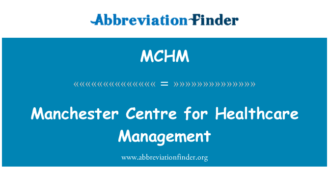 MCHM: Manchester Centre for Healthcare Management