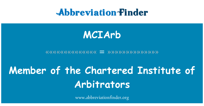 MCIArb: Member of the Chartered Institute of Arbitrators