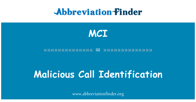 MCI: Malicious Call Identification