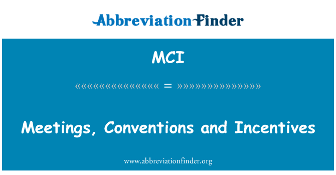 MCI: Meetings, Conventions and Incentives