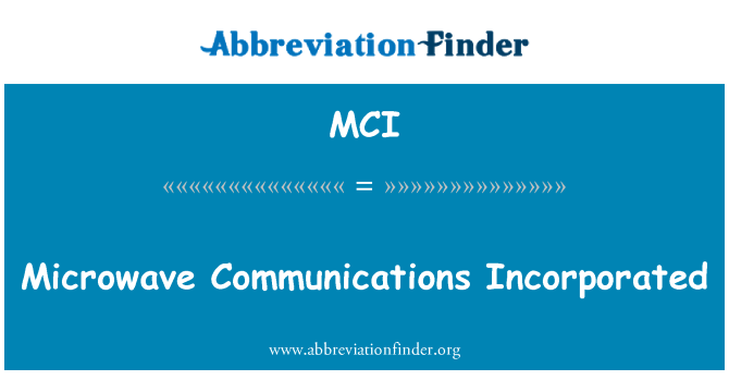 MCI: Microwave Communications Incorporated