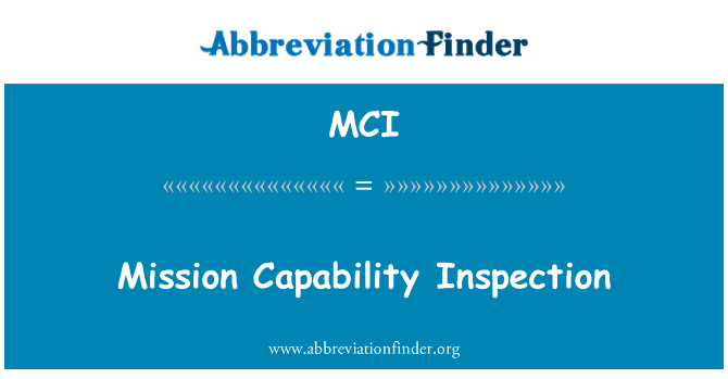 MCI: Mission Capability Inspection